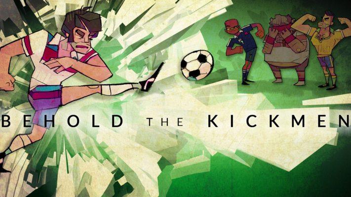 Behold the Kickmen